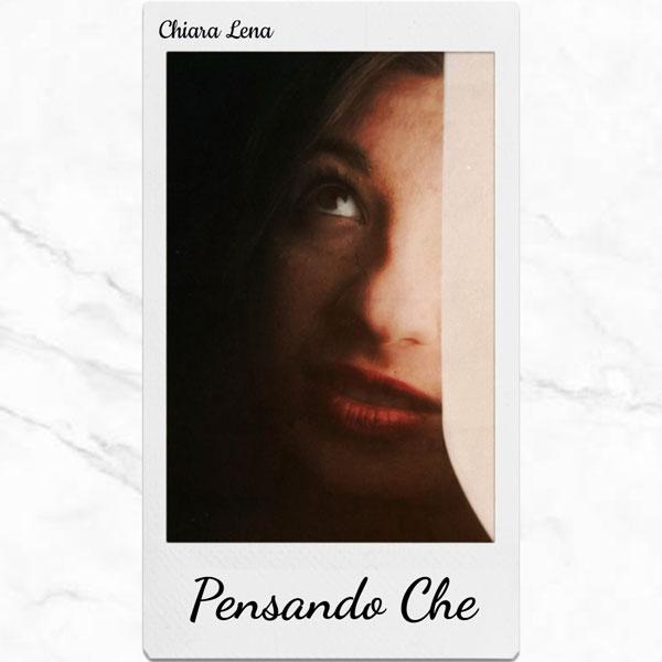 Chiara Lena - Pensando Che