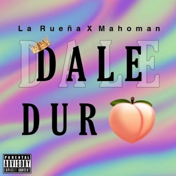 La Rueña x Mahoman - Dale Duro