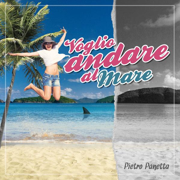 Pietro Panetta - Voglio Andare al Mare