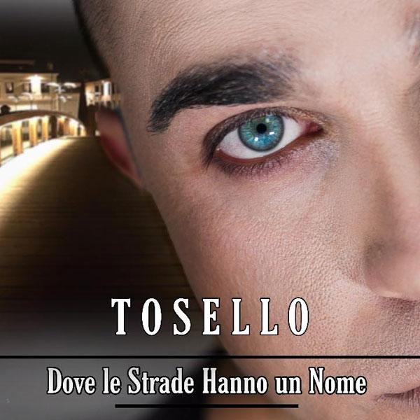 Tosello - Dove le Strade Hanno un Nome